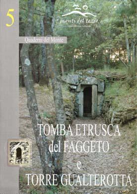 05) Tomba etrusca del Faggeto e Torre Gualterotta